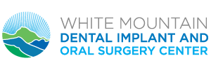 White Mountain Dental Implant and Oral Surgery Center